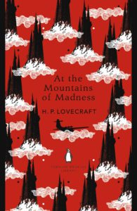 At the Mountains of Madness by HP Lovecraft
